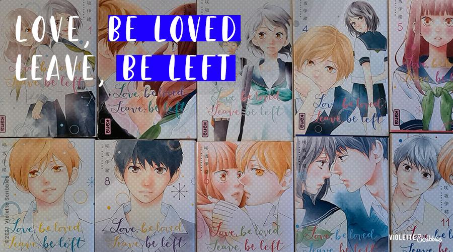 Avis critique Love be loved leave be left